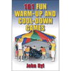 101 FUN WARM-UP AND COOL DOWN GAMES BOOK